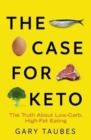 The Case for Keto : The Truth About Low-Carb, High-Fat Eating - Book