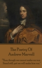 "The Poetry Of Andrew Marvell : ""Thus, though we cannot make our sun, Stand still, yet we will make him run."" - eBook"