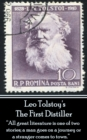 "Leo Tolstoy - The First Distiller, A Comedy : ""All great literature is one of two stories; a man goes on a journey or a stranger comes to town."" - eBook"