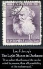 "Leo Tolstoy - The Light Shines in Darkness : ""If we admit that human life can be ruled by reason, then all possibility of life is destroyed."" - eBook"