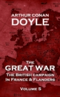 The Great War - Volume 5 : The British Campaign in France and Flanders - eBook