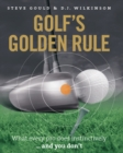Golf's Golden Rule : What Every Pro Does Instinctively - And You Don't - eBook