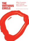 Virtuous Circle : Why Creativity and Cultural Education Count - eBook