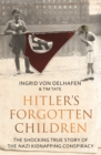 Hitler's Forgotten Children : The Shocking True Story of the Nazi Kidnapping Conspiracy - eBook