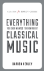 The Classic FM Handy Guide to Everything You Ever Wanted to Know About Classical Music - Book