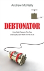The Debtonator : How Debt Favours the Few and Equity Can Work for All of Us - Book