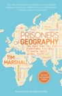 Prisoners of Geography : Ten Maps That Tell You Everything You Need to Know About Global Politics - Book