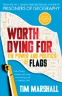 Worth Dying For : The Power and Politics of Flags - eBook