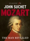 Mozart : The Man Revealed - eBook