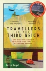 Travellers in the Third Reich : The Rise of Fascism Through the Eyes of Everyday People - eBook