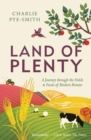 Land of Plenty : A Journey Through the Fields and Foods of Modern Britain - Book