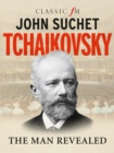 Tchaikovsky : The Man Revealed - Book