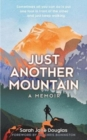 Just Another Mountain : A Memoir - Book