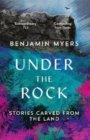 Under the Rock : Stories Carved From the Land - Book
