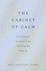 The Cabinet of Calm : Soothing Words for Troubled Times, 'Buy for your friends, keep one for yourself' Simon Mayo - eBook