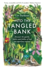 Into The Tangled Bank : In Which Our Author Ventures Outdoors to Consider the British in Nature - eBook