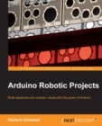 Arduino Robotic Projects - eBook