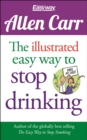 The Illustrated Easy Way to Stop Drinking : Free At Last! - Book