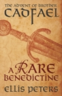 A Rare Benedictine: The Advent Of Brother Cadfael - eBook