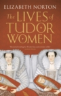 The Lives of Tudor Women - Book