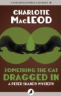 Something the Cat Dragged In - eBook