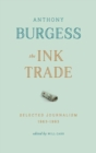 The Ink Trade : Selected Journalism 1961-1993 - Book