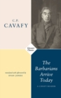 The Barbarians Arrive Today : A Cavafy Reader - Book