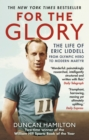 For the Glory : The Life of Eric Liddell - Book