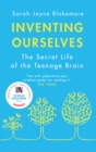 Inventing Ourselves : The Secret Life of the Teenage Brain - Book