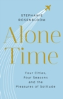 Alone Time : Four seasons, four cities and the pleasures of solitude - Book