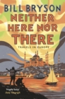 Neither Here, Nor There : Travels in Europe - Book