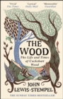 The Wood : The  Life & Times of Cockshutt Wood - Book