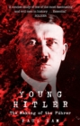 Young Hitler : The Making of the Fuhrer - Book