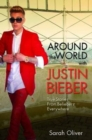 Around the World with Justin Bieber - True Stories from Beliebers Everywhere - eBook