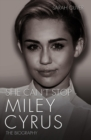 She Can't Stop - Miley Cyrus: The Biography - eBook