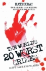The World's Twenty Worst Crimes - True Stories of 10 Killers and Their 3000 Victims - eBook