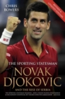 Novak Djokovic and the Rise of Serbia - The Sporting Statesman - eBook