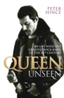 Queen Unseen - My Life with the Greatest Rock Band of the 20th Century: Revised and with Added Material - Book