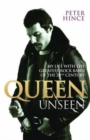 Queen Unseen - My Life with the Greatest Rock Band of the 20th Century: Revised and with Added Material - eBook