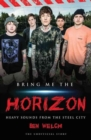 Bring Me the Horizon : Heavy Sounds from Steel City - Book