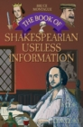 The Book of Shakespearian Useless Information - Book