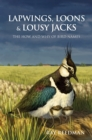 Lapwings, Loons and Lousy Jacks : The How and Why of Bird Names - Book