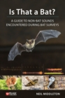 Is That a Bat? : A Guide to Non-Bat Sounds Encountered During Bat Surveys - eBook