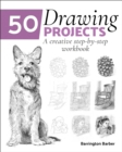 50 Drawing Projects : A creative step-by-step workbook - eBook