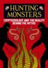 Hunting Monsters : Cryptozoology and the Reality Behind the Myths - eBook