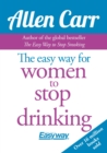 The Easy Way for Women to Stop Drinking - eBook