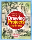 Complete Book of Drawing Projects Step by Step - eBook