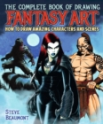 The Complete Book of Drawing Fantasy Art : How to draw amazing characters and scenes - eBook