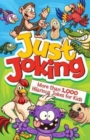 Just Joking: More Than 1,000 Hilarious Jokes for Kids - Book