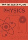 How the World Works: Physics : From natural philosophy to the enigma of dark matter - Book